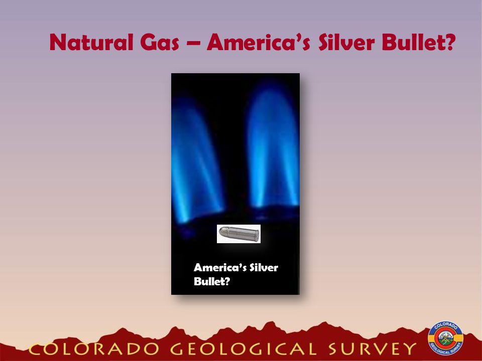 Natural Gas – Americas Silver Bullet? Americas Silver Bullet?