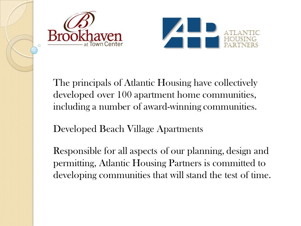 Atlantic housing partners The principals of Atlantic Housing have collectively developed over 100 apartment home communities, including a number of aw