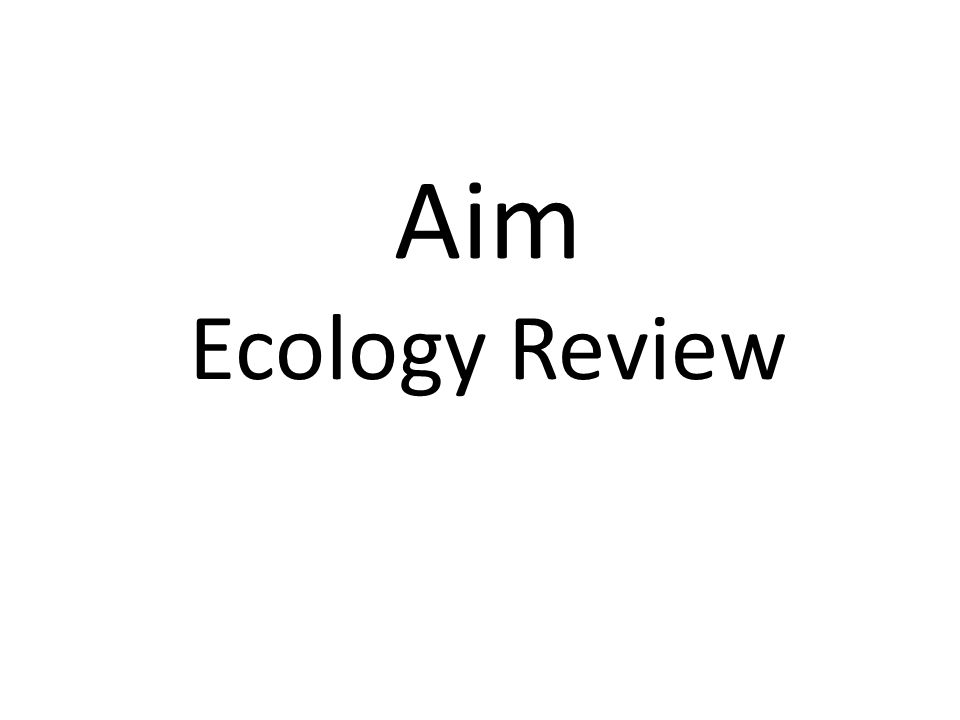Aim Ecology Review