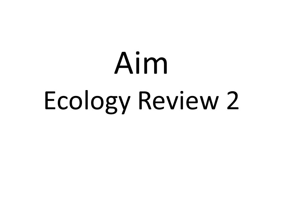 Aim Ecology Review 2