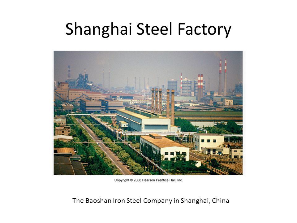 Shanghai Steel Factory The Baoshan Iron Steel Company in Shanghai, China