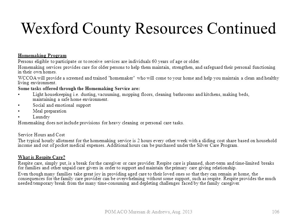 Wexford County Resources Continued Homemaking Program Persons eligible to participate or to receive services are individuals 60 years of age or older.