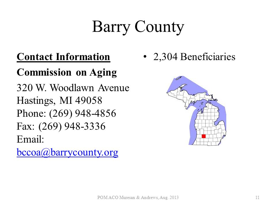 Barry County Contact Information Commission on Aging 320 W. Woodlawn Avenue Hastings, MI 49058 Phone: (269) 948-4856 Fax: (269) 948-3336 Email: bccoa@