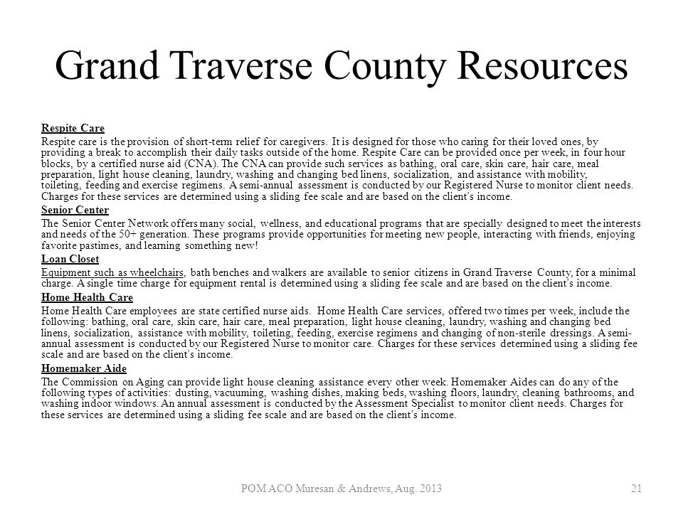 Grand Traverse County Resources Respite Care Respite care is the provision of short-term relief for caregivers. It is designed for those who caring fo