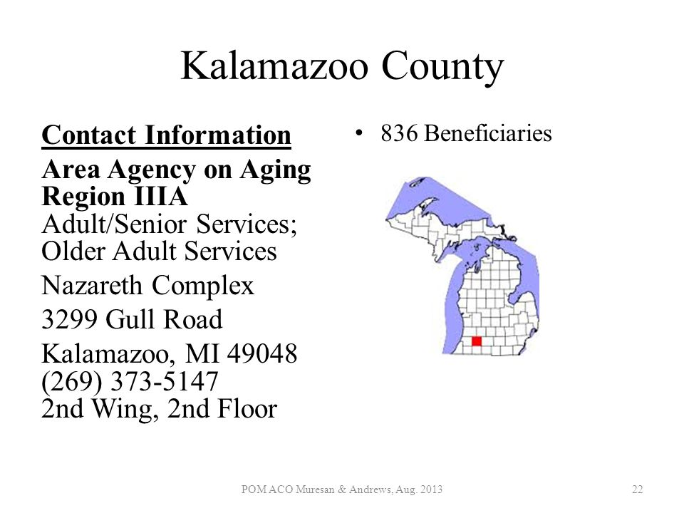 Kalamazoo County Contact Information Area Agency on Aging Region IIIA Adult/Senior Services; Older Adult Services Nazareth Complex 3299 Gull Road Kala