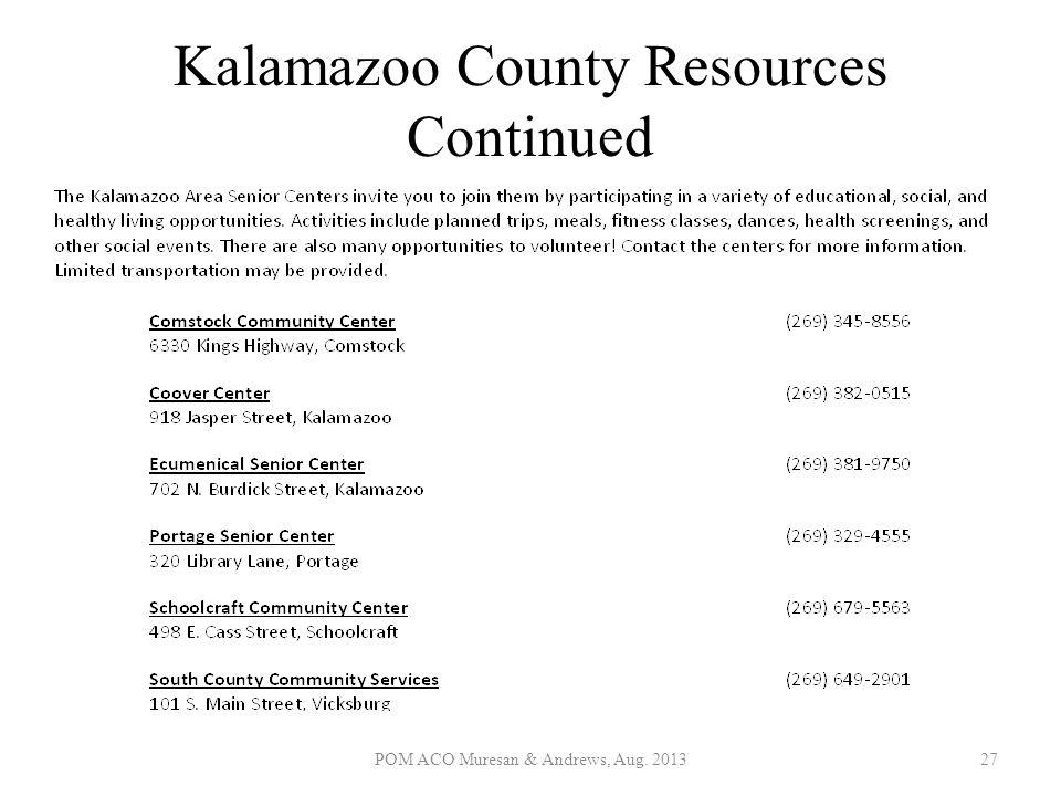 Kalamazoo County Resources Continued POM ACO Muresan & Andrews, Aug. 201327