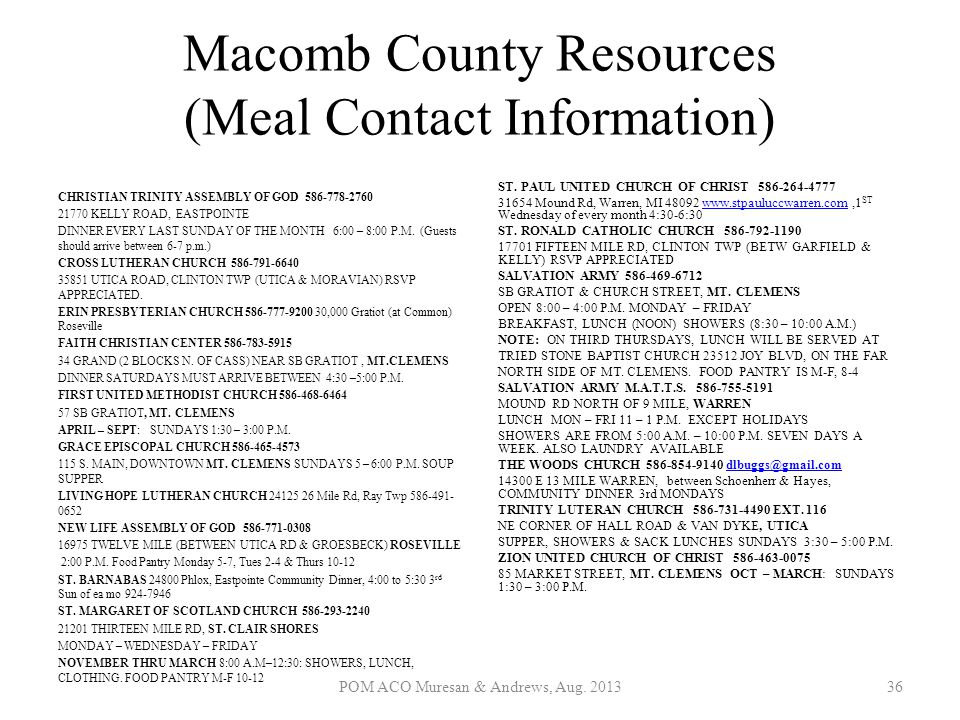 Macomb County Resources (Meal Contact Information) CHRISTIAN TRINITY ASSEMBLY OF GOD 586-778-2760 21770 KELLY ROAD, EASTPOINTE DINNER EVERY LAST SUNDA