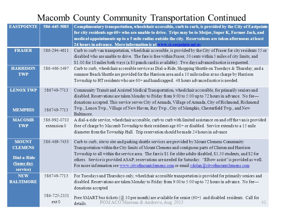Macomb County Community Transportation Continued EASTPOINTE 586-445-5085 Complimentary transportation, wheelchair accessible, curb to curb, is provide