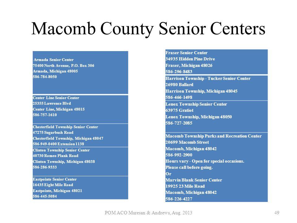 Macomb County Senior Centers Armada Senior Center 75400 North Avenue, P.O. Box 306 Armada, Michigan 48005 586-784-8050 Center Line Senior Center 25355