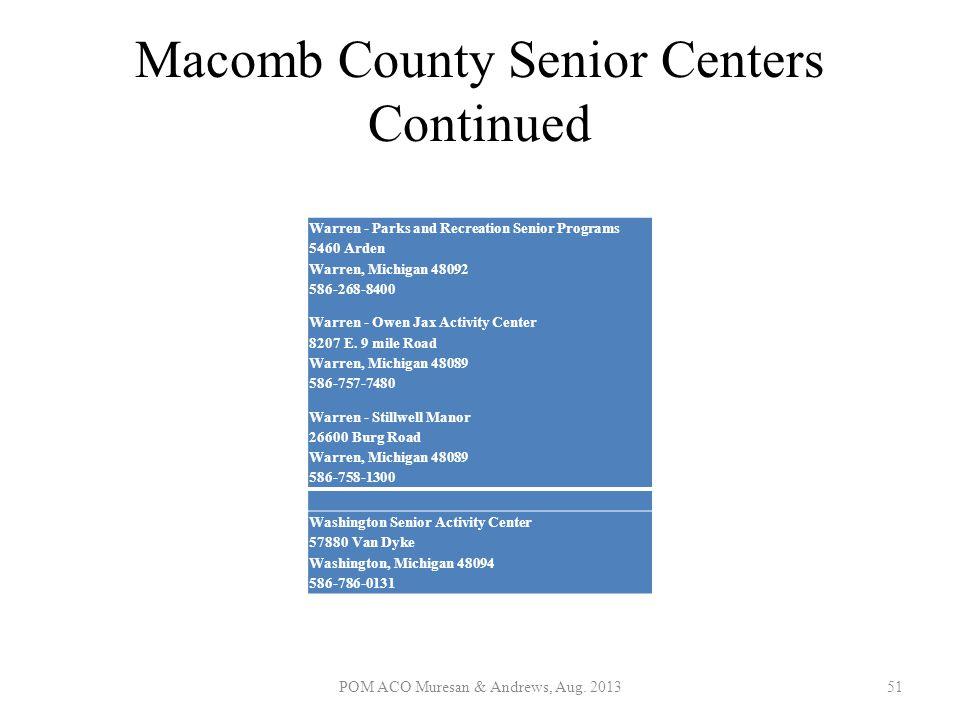 Macomb County Senior Centers Continued Warren - Parks and Recreation Senior Programs 5460 Arden Warren, Michigan 48092 586-268-8400 Warren - Owen Jax