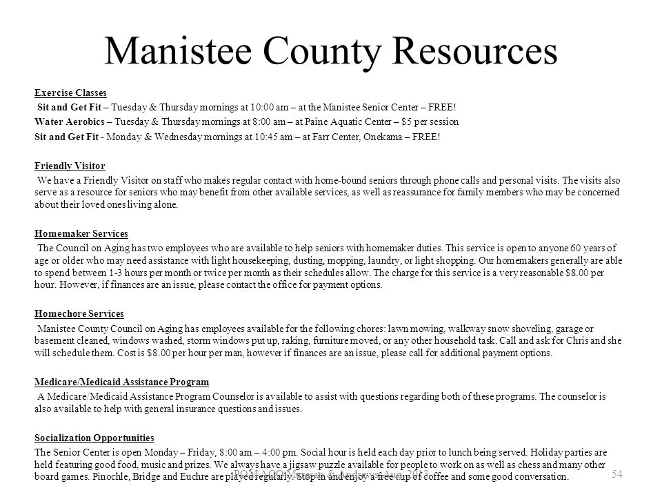 Manistee County Resources Exercise Classes Sit and Get Fit – Tuesday & Thursday mornings at 10:00 am – at the Manistee Senior Center – FREE! Water Aer