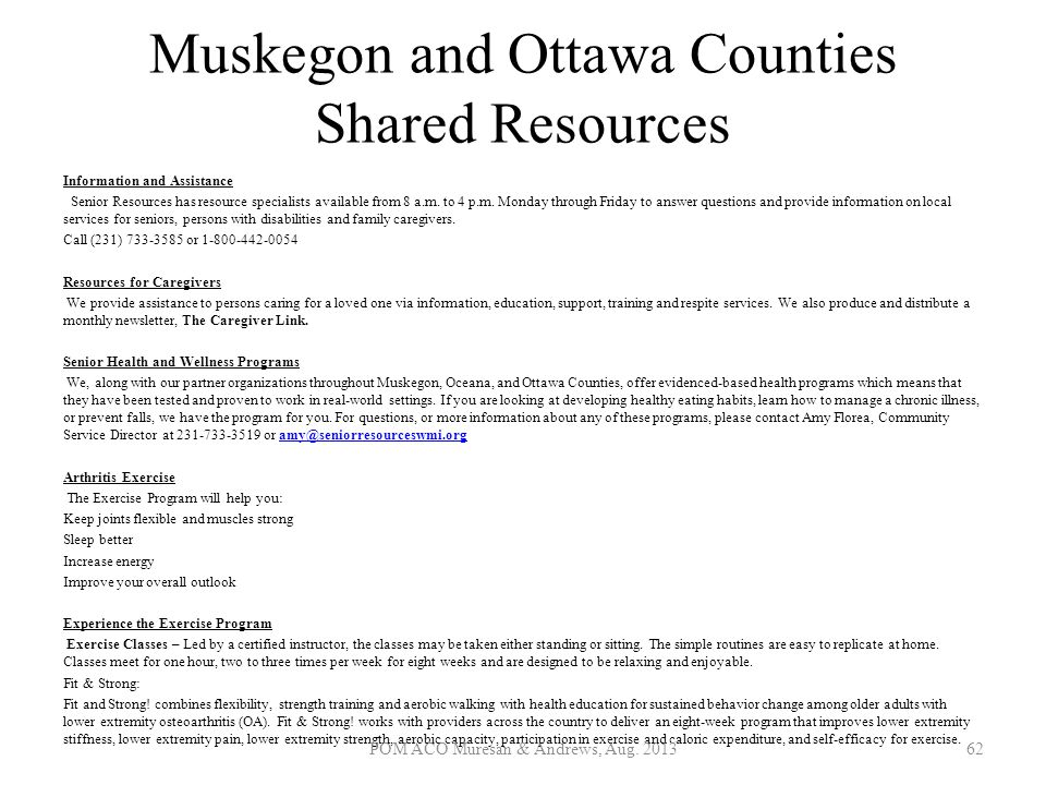 Muskegon and Ottawa Counties Shared Resources Information and Assistance Senior Resources has resource specialists available from 8 a.m. to 4 p.m. Mon