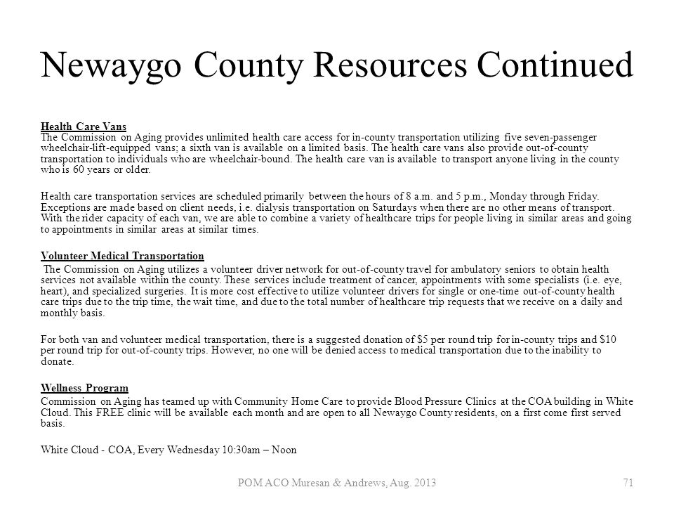 Newaygo County Resources Continued Health Care Vans The Commission on Aging provides unlimited health care access for in-county transportation utilizi