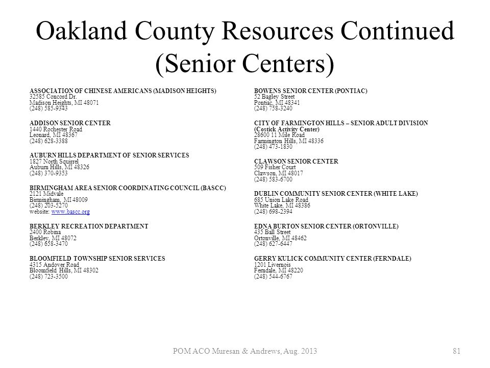Oakland County Resources Continued (Senior Centers) ASSOCIATION OF CHINESE AMERICANS (MADISON HEIGHTS) 32585 Concord Dr. Madison Heights, MI 48071 (24