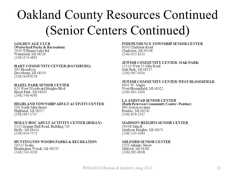 Oakland County Resources Continued (Senior Centers Continued) GOLDEN AGE CLUB (Waterford Parks & Recreation) 5640 Williams Lake Rd Waterford, MI 48329