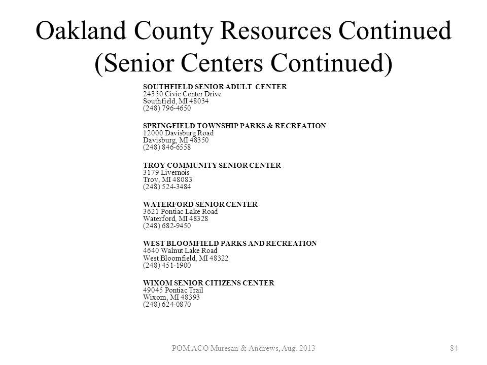 Oakland County Resources Continued (Senior Centers Continued) SOUTHFIELD SENIOR ADULT CENTER 24350 Civic Center Drive Southfield, MI 48034 (248) 796-4