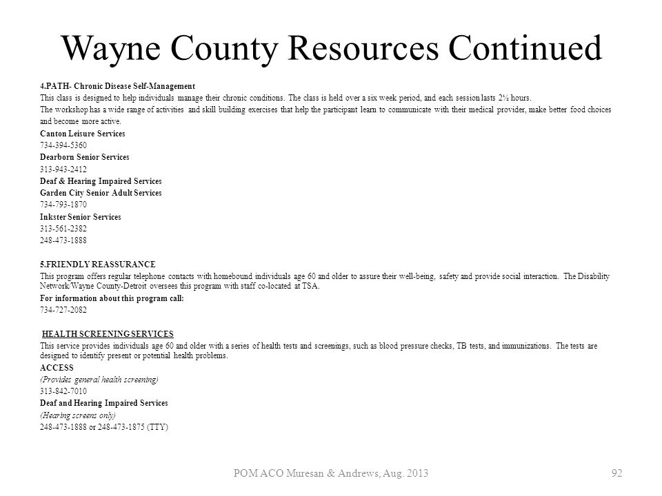 Wayne County Resources Continued 4.PATH- Chronic Disease Self-Management This class is designed to help individuals manage their chronic conditions. T