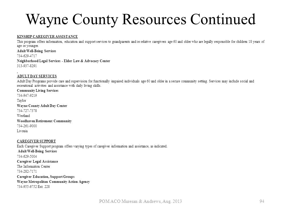Wayne County Resources Continued KINSHIP CAREGIVER ASSISTANCE This program offers information, education and support services to grandparents and/or r