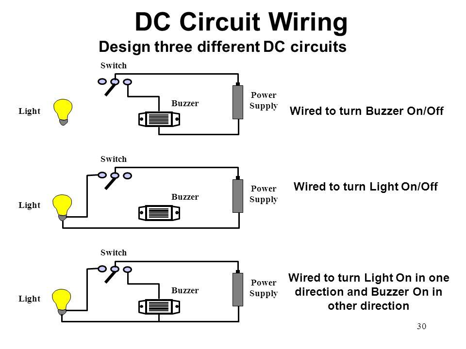 30 Design three different DC circuits Switch Buzzer Light Power Supply Switch Buzzer Light Power Supply Switch Buzzer Light Power Supply Wired to turn