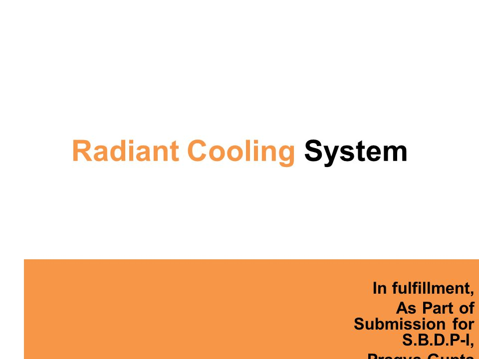 Introduction A radiant cooling system refers to a temperature-controlled surface that cools indoor temperatures by removing sensible heat and where more than half of heat transfer occurs through thermal radiation.
