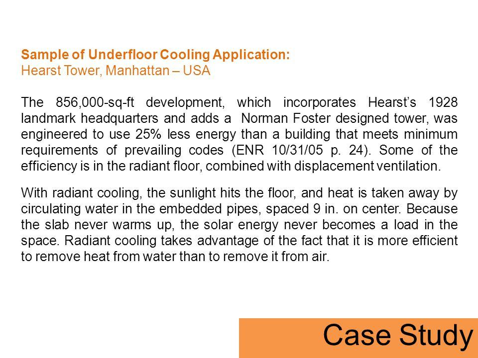 Sample of Underfloor Cooling Application: Hearst Tower, Manhattan – USA The 856,000-sq-ft development, which incorporates Hearsts 1928 landmark headqu