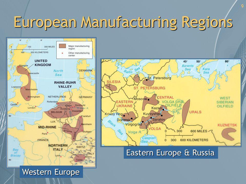 European Manufacturing Regions 9 Western Europe Eastern Europe & Russia