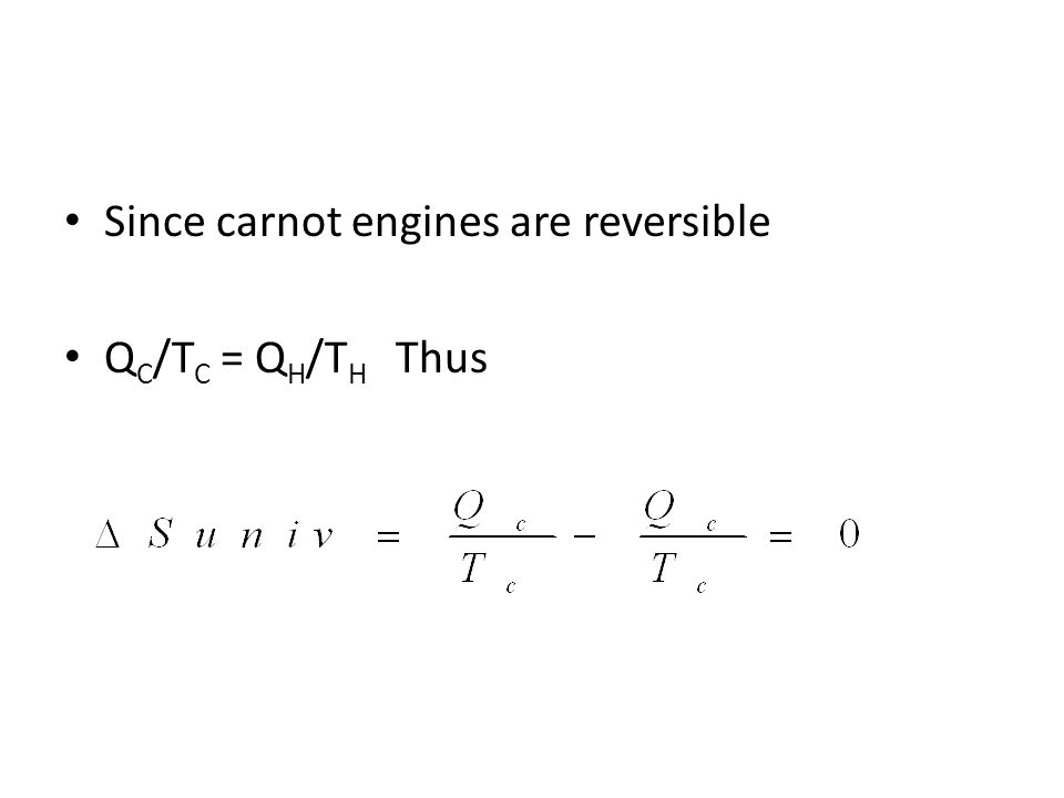 Since carnot engines are reversible Q C /T C = Q H /T H Thus