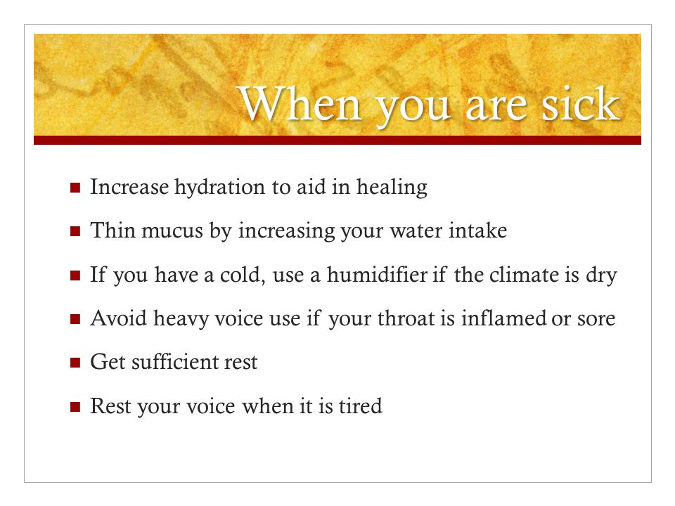 Vocal Care Avoid singing with a dry throat. Inhale through your nose rather than your mouth. The nose warms and moistens the air before is passes over