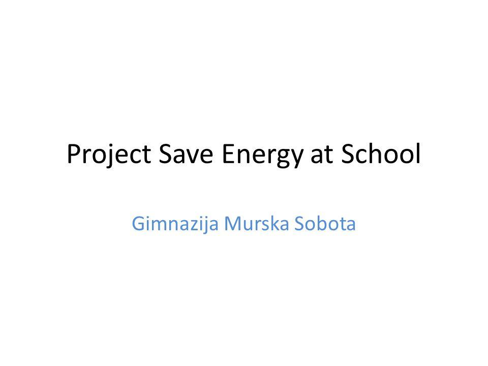Project Save Energy at School Gimnazija Murska Sobota