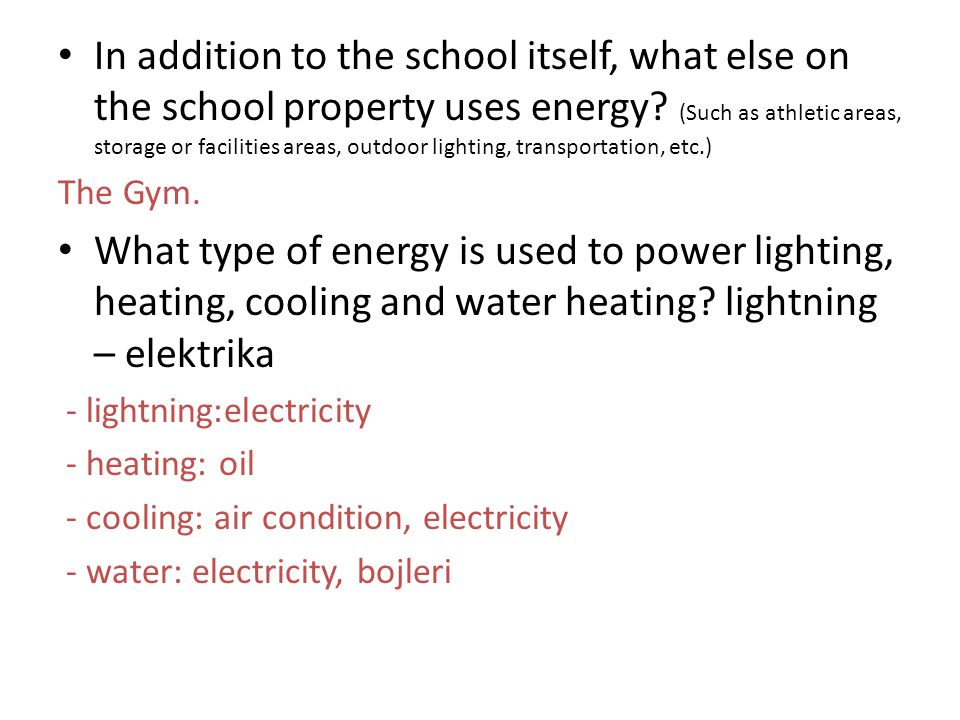 In addition to the school itself, what else on the school property uses energy.