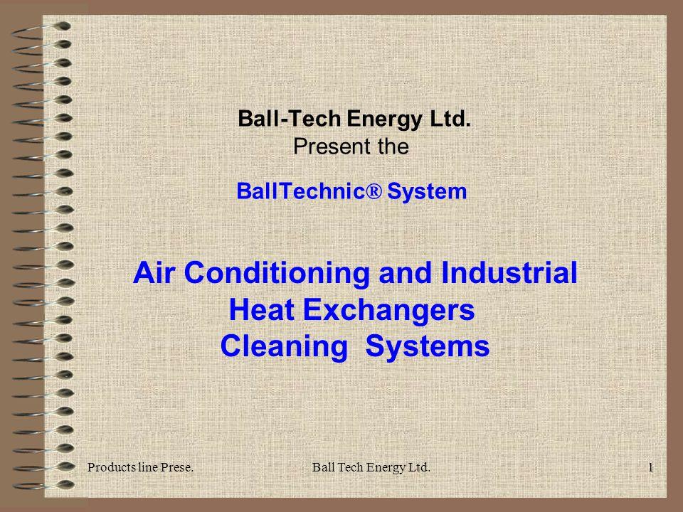 Products line Prese.Ball Tech Energy Ltd.1 Ball-Tech Energy Ltd.