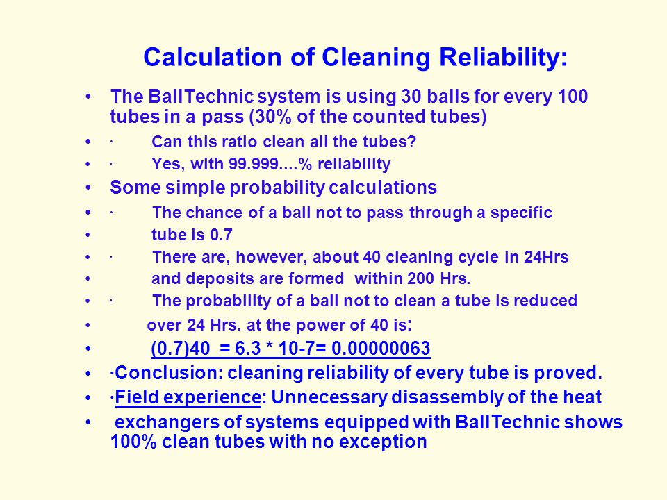 Calculation of Cleaning Reliability: The BallTechnic system is using 30 balls for every 100 tubes in a pass (30% of the counted tubes) · Can this ratio clean all the tubes.