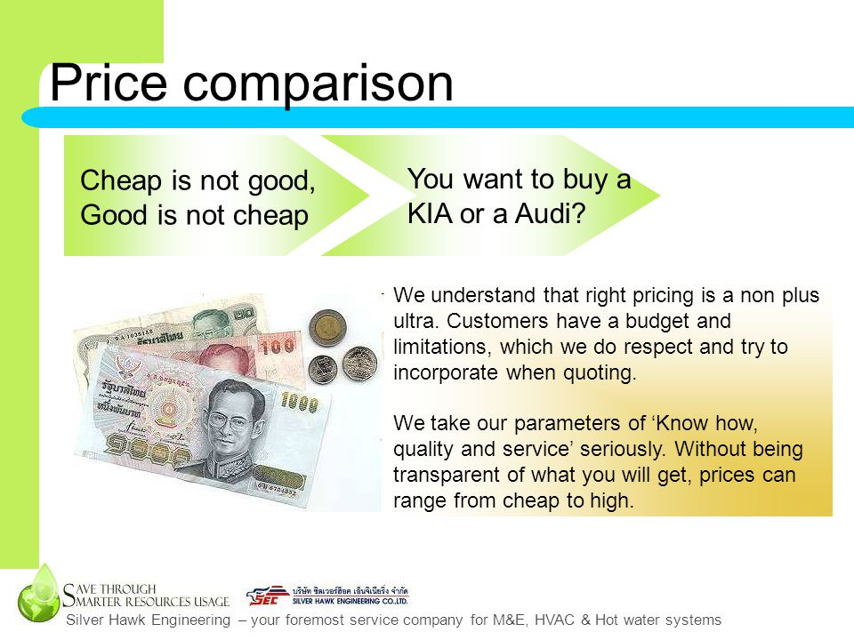 Silver Hawk Engineering – your foremost service company for M&E, HVAC & Hot water systems Price comparison Cheap is not good, Good is not cheap You want to buy a KIA or a Audi.