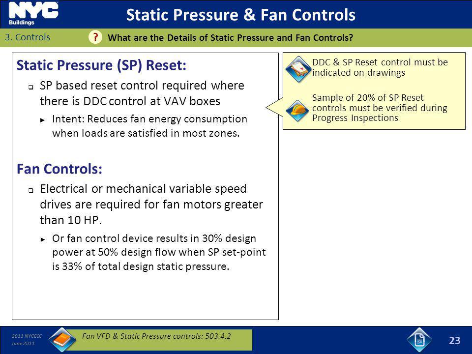 2011 NYCECC June 2011 Static Pressure & Fan Controls Static Pressure (SP) Reset: SP based reset control required where there is DDC control at VAV box