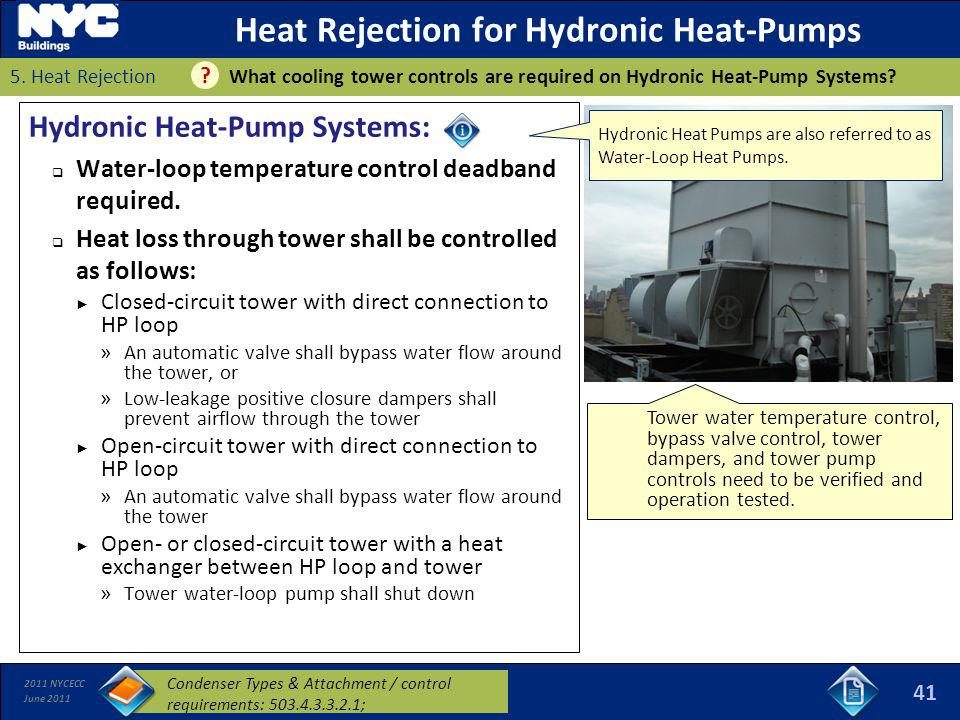 2011 NYCECC June 2011 Heat Rejection for Hydronic Heat-Pumps Hydronic Heat-Pump Systems: Water-loop temperature control deadband required. Heat loss t
