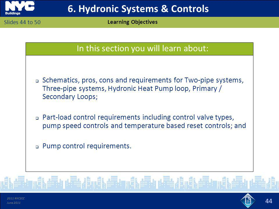 2011 NYCECC June 2011 6. Hydronic Systems & Controls Schematics, pros, cons and requirements for Two-pipe systems, Three-pipe systems, Hydronic Heat P