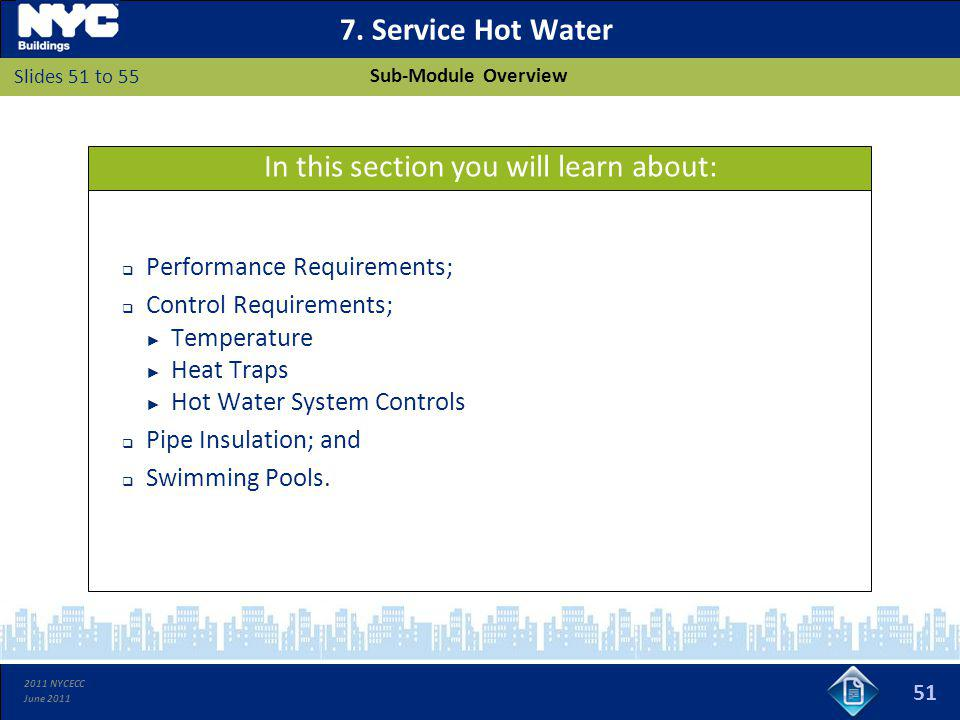 2011 NYCECC June 2011 7. Service Hot Water Performance Requirements; Control Requirements; Temperature Heat Traps Hot Water System Controls Pipe Insul
