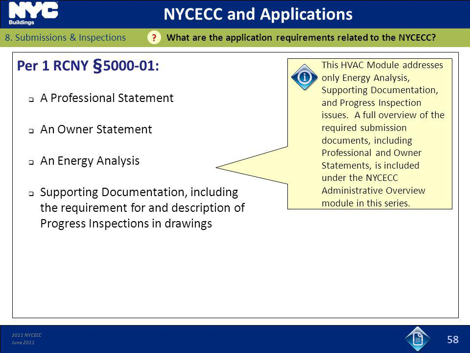 2011 NYCECC June 2011 58 NYCECC and Applications What are the application requirements related to the NYCECC? ? Per 1 RCNY §5000-01: A Professional St
