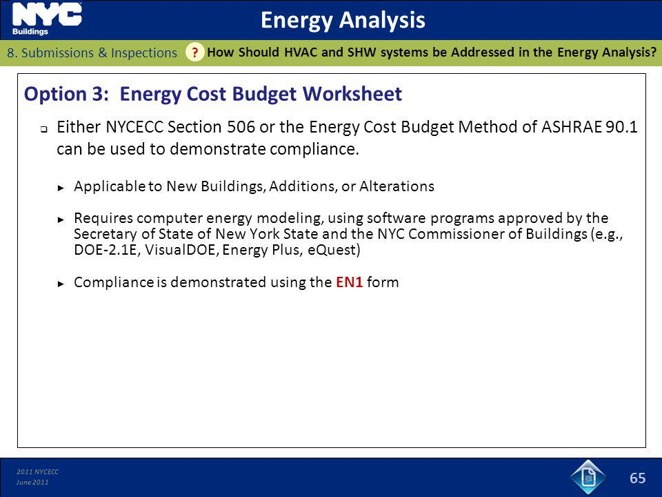 2011 NYCECC June 2011 65 Energy Analysis How Should HVAC and SHW systems be Addressed in the Energy Analysis? 8. Submissions & Inspections ? Option 3: