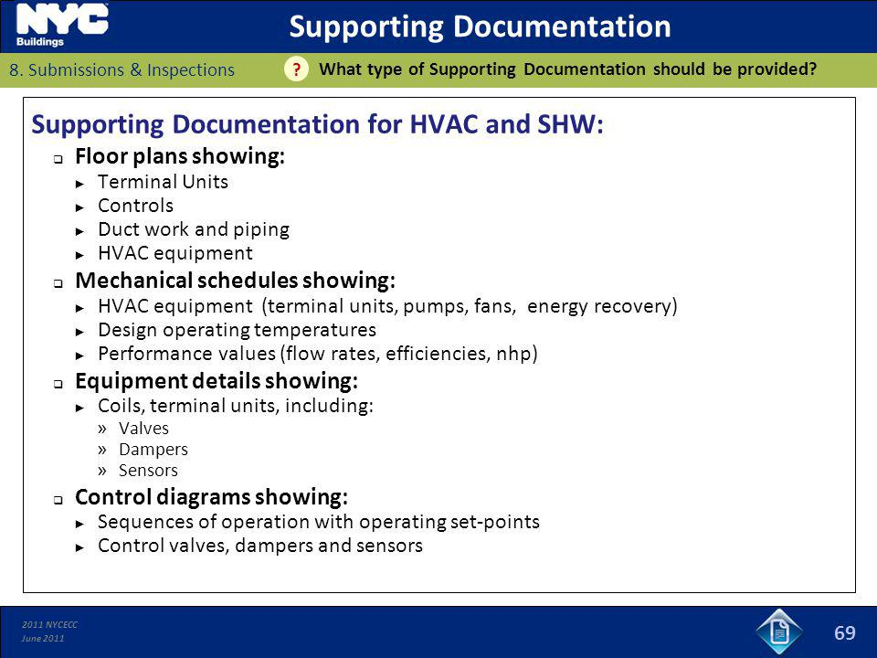 2011 NYCECC June 2011 69 Supporting Documentation What type of Supporting Documentation should be provided? 8. Submissions & Inspections ? Supporting