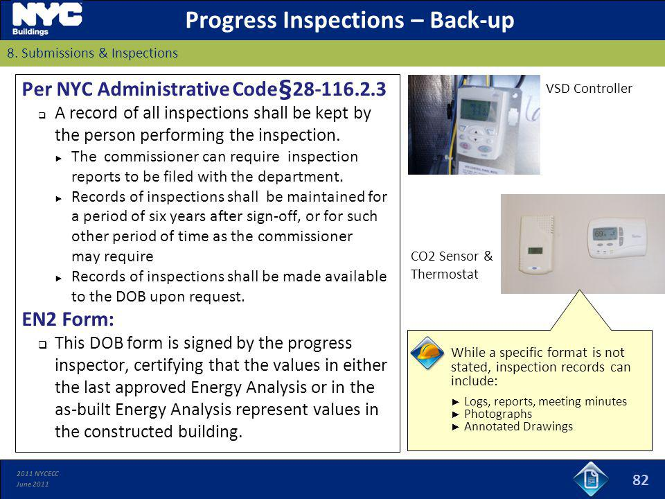 2011 NYCECC June 2011 Progress Inspections – Back-up 8. Submissions & Inspections Per NYC Administrative Code§28-116.2.3 A record of all inspections s