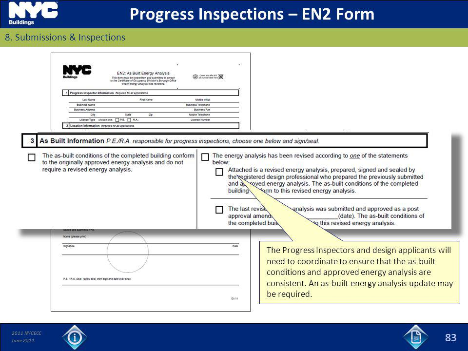 2011 NYCECC June 2011 Progress Inspections – EN2 Form 8. Submissions & Inspections The Progress Inspectors and design applicants will need to coordina