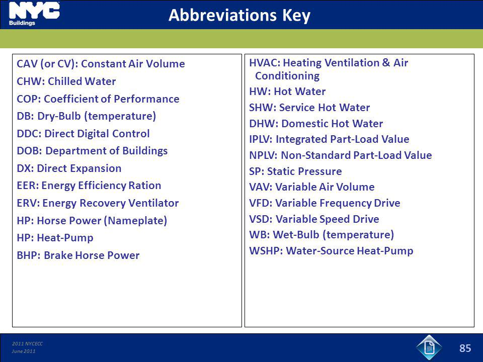 2011 NYCECC June 2011 Abbreviations Key CAV (or CV): Constant Air Volume CHW: Chilled Water COP: Coefficient of Performance DB: Dry-Bulb (temperature)