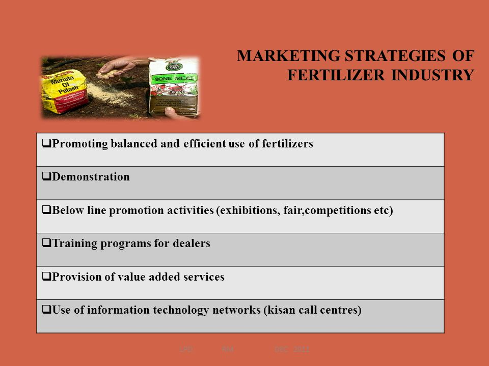 MARKETING STRATEGIES OF FERTILIZER INDUSTRY Promoting balanced and efficient use of fertilizers Demonstration Below line promotion activities (exhibit