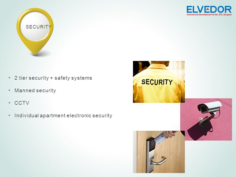 SECURITY 2 tier security + safety systems Manned security CCTV Individual apartment electronic security