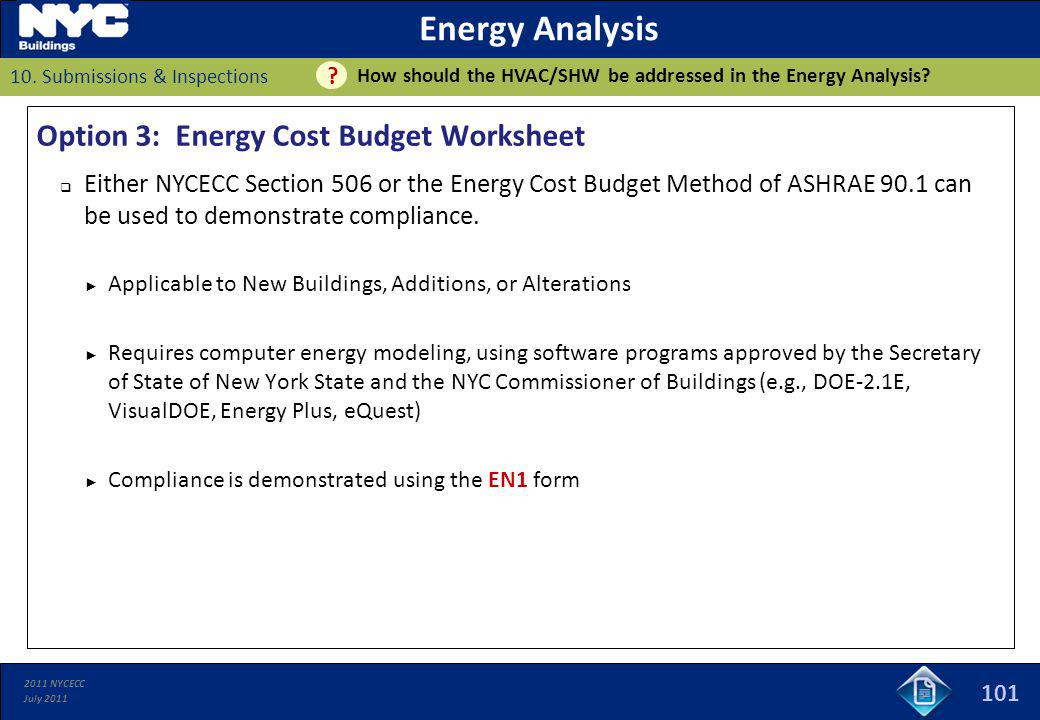 2011 NYCECC July 2011 101 Energy Analysis How should the HVAC/SHW be addressed in the Energy Analysis? 10. Submissions & Inspections ? Option 3: Energ