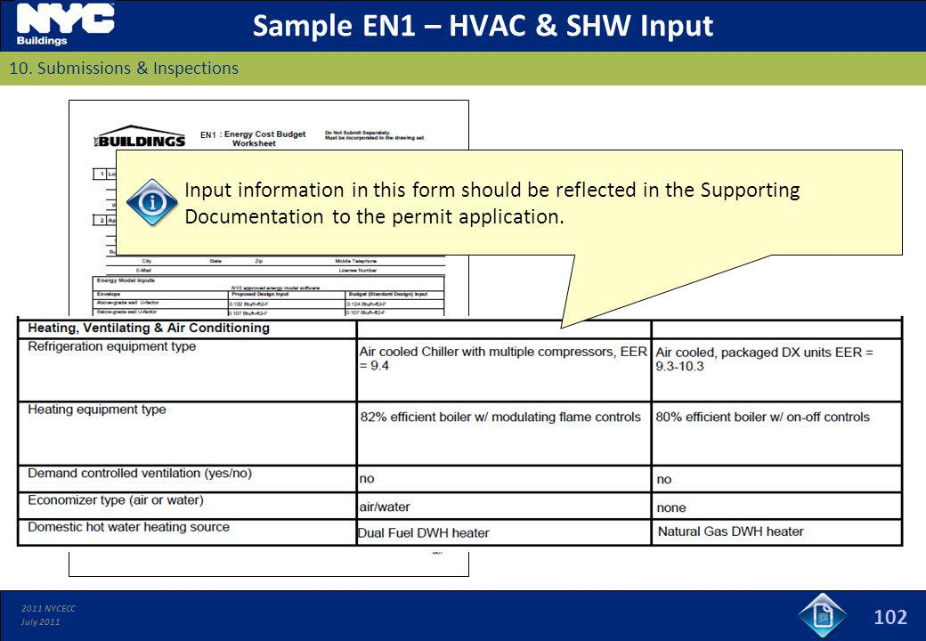 2011 NYCECC July 2011 EN1 102 Sample EN1 – HVAC & SHW Input 10. Submissions & Inspections Input information in this form should be reflected in the Su