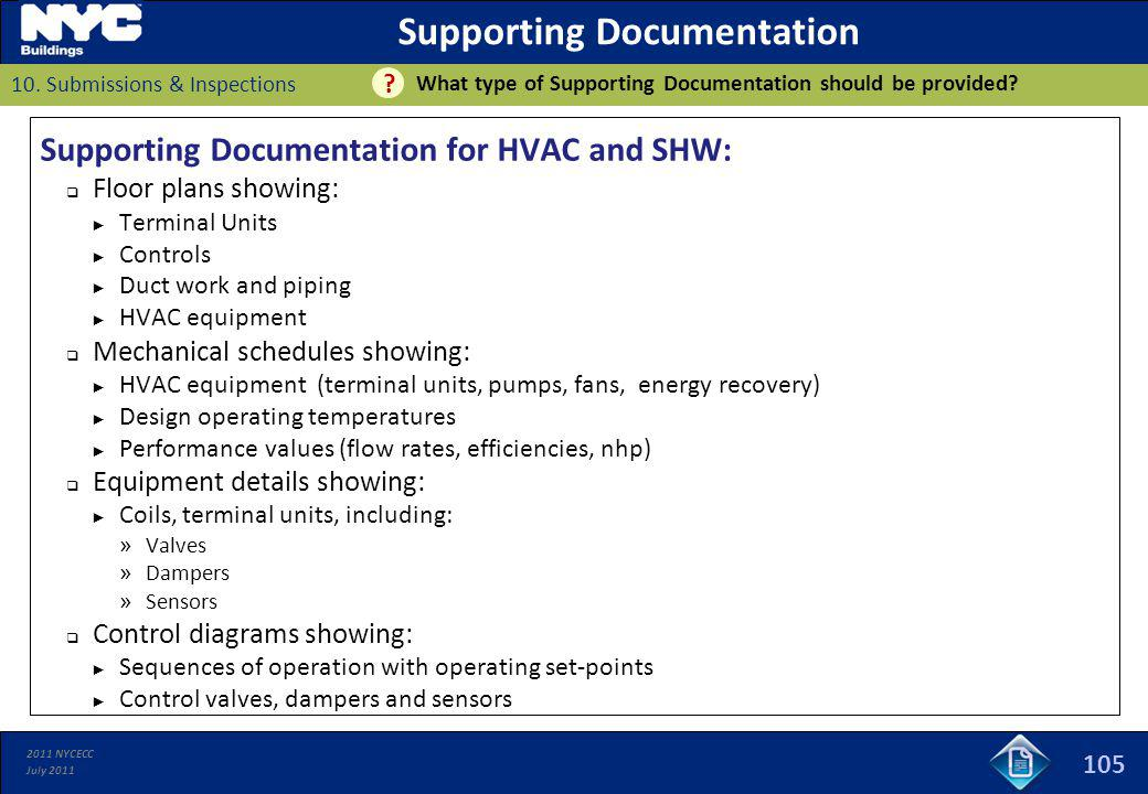 2011 NYCECC July 2011 105 Supporting Documentation What type of Supporting Documentation should be provided? 10. Submissions & Inspections ? Supportin