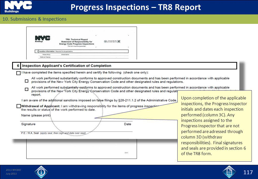 2011 NYCECC July 2011 117 Progress Inspections – TR8 Report 10. Submissions & Inspections Upon completion of the applicable inspections, the Progress