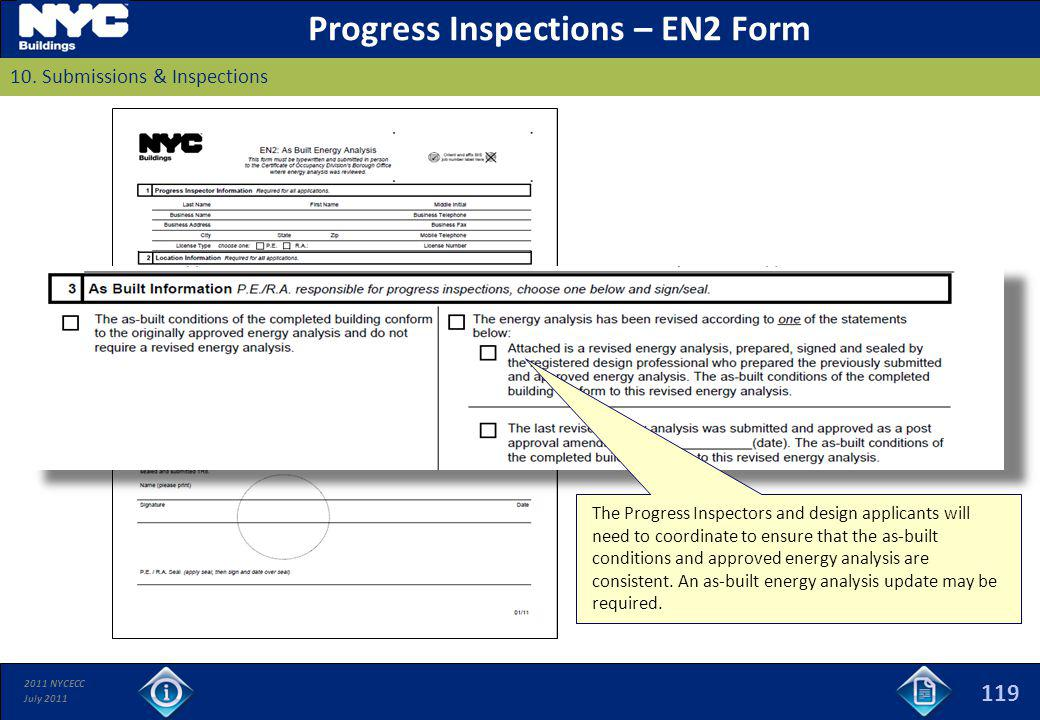 2011 NYCECC July 2011 119 Progress Inspections – EN2 Form 10. Submissions & Inspections The Progress Inspectors and design applicants will need to coo